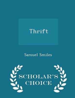 Thrift - Scholar's Choice Edition (Paperback): Samuel Smiles