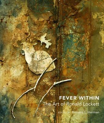 Fever Within - The Art of Ronald Lockett (Hardcover): Bernard L Herman