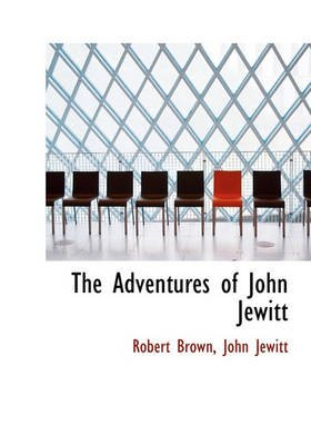 The Adventures of John Jewitt (Hardcover): Robert Brown