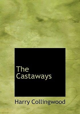 The Castaways (Large print, Paperback, large type edition): Harry Collingwood