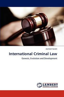 International Criminal Law (Paperback): Jasmeet Gulati
