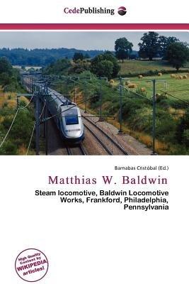 Matthias W. Baldwin (Paperback): Barnabas Cristobal