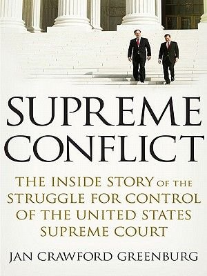 Supreme Conflict - The Inside Story of the Struggle for Control of the United States Supreme Court (Electronic book text): Jan...