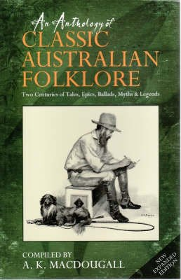 An Anthology of Classic Australian Folklore (Hardcover, Revised edition): A.K. MacDougall