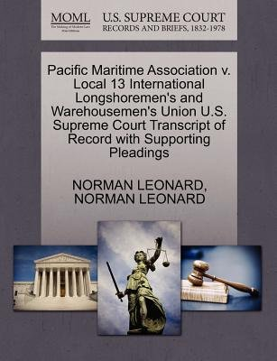 Pacific Maritime Association V. Local 13 International Longshoremen's and Warehousemen's Union U.S. Supreme Court...