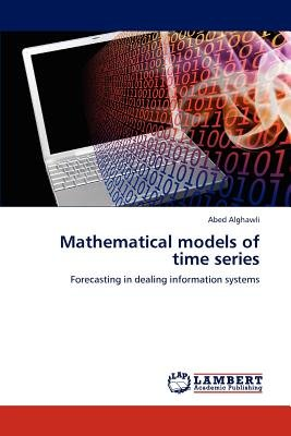 Mathematical Models of Time Series (Paperback): Abed Alghawli