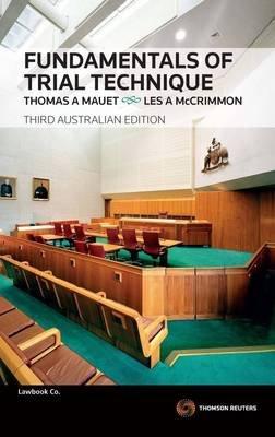 Fundamentals of Trial Technique (Paperback, 3rd Edition): Thomas Mauet, Les McCrimmon