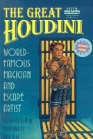 The Great Houdini - World-Famous Magician and Escape Artist