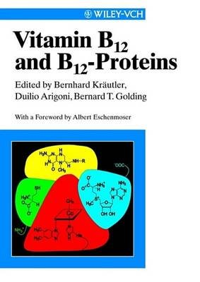 Vitamin B 12 and B 12-Proteins (Electronic book text, 1st edition): Bernhard Krautler, Bernard T. Golding, Duilio Arigoni