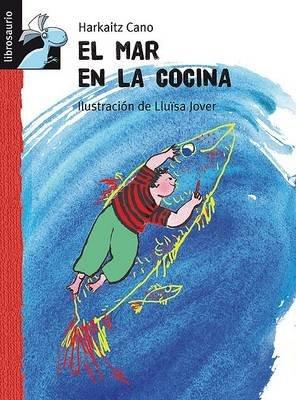 El Mar En La Cocina (Spanish, Hardcover): Harkaitz Cano