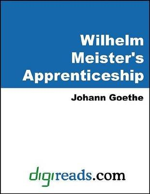 Wilhelm Meister's Apprenticeship (Electronic book text): Johann Wolfgang Von Goethe