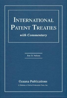 International Patent Treaties with Commentary (Hardcover): Jon Nelson