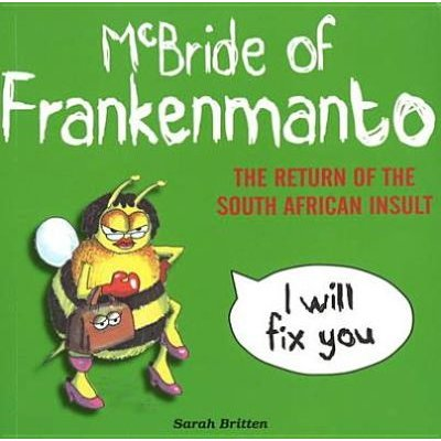 McBride of Frankenmanto - The Return of the South African Insult (Paperback): Sarah Britten
