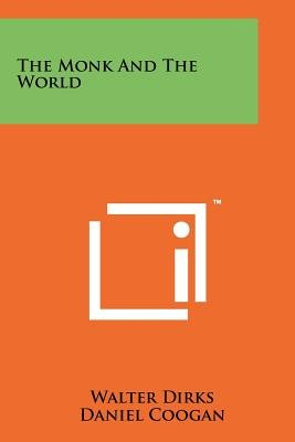 The Monk and the World (Paperback): Walter Dirks