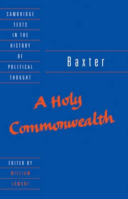 Baxter: A Holy Commonwealth (Hardcover): Richard Baxter