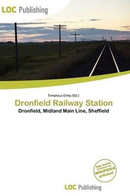 Dronfield Railway Station (Paperback): Timoteus Elmo