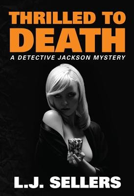Thrilled to Death (Paperback): L J Sellers