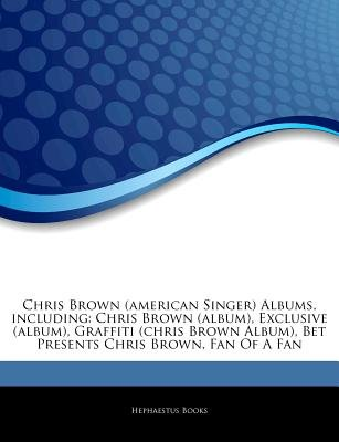Articles on Chris Brown (American Singer) Albums, Including - Chris