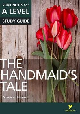 The Handmaid's Tale: York Notes for A-level (Paperback): Emma Page, Coral Ann Howells, Ali Cargill