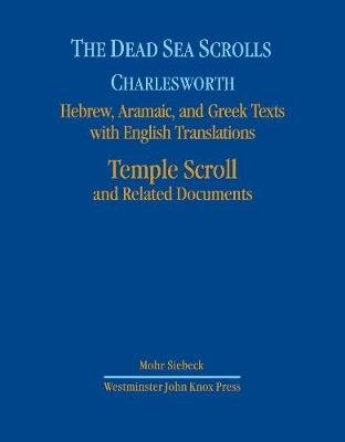 The Dead Sea Scrolls, Volume 7 - The Temple Scroll (Hardcover): James H Charlesworth