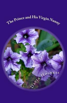 The Prince and His Virgin Nanny - A Wife for Rafiq (Paperback): Miss Davia Holness