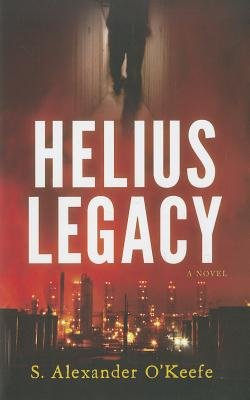 Helius Legacy (Hardcover): S Alexander O'Keefe
