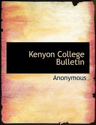 Kenyon College Bulletin (Large print, Paperback, large type edition): Anonymous