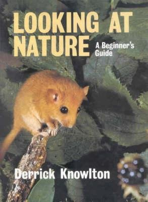 Looking at Nature (Hardcover): Derrick Knowlton