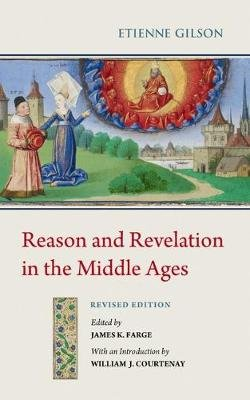 Reason and Revelation in the Middle Ages (Paperback): Etienne Gilson