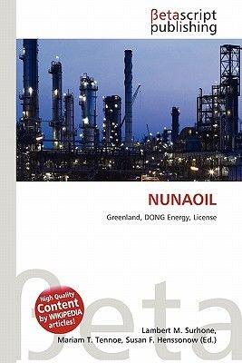 Nunaoil (Paperback): Lambert M. Surhone, Miriam T. Timpledon, Susan F. Marseken