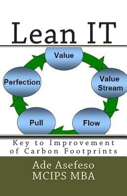 Lean It - Key to Improvement of Carbon Footprints (Paperback): Ade Asefeso MCIPS MBA
