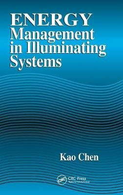 Energy Management in Illuminating Systems (Hardcover): Kao Chen