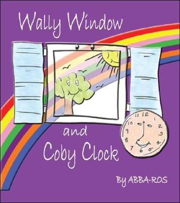 Wally Window and Coby Clock (Paperback): ABBA-ROS