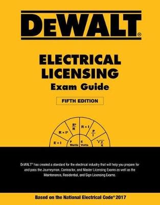 Dewalt Electrical Licensing Exam Guide - Based on the NEC 2017 (Paperback, 5th ed.): Ray Holder