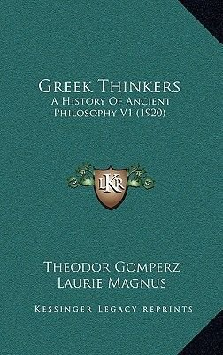 Greek Thinkers - A History of Ancient Philosophy V1 (1920) (Hardcover): Theodor Gomperz