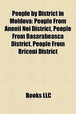 People by District in Moldova - People from Anenii Noi District, People from Basarabeasca District, People from Briceni...