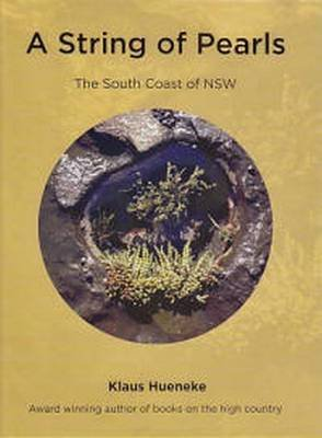 String of Pearls - The South Coast of NSW (Hardcover): Klaus Hueneke
