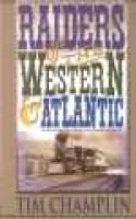 Raiders of the Western & Atlantic (Hardcover): Tim Champlin