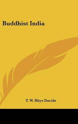 Buddhist India (Hardcover): T.W.Rhys Davids