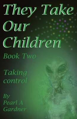 Taking Control (Paperback): Pearl a. Gardner