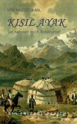 Kisil Ayak (German, Paperback): Uta Mazzei-Karl