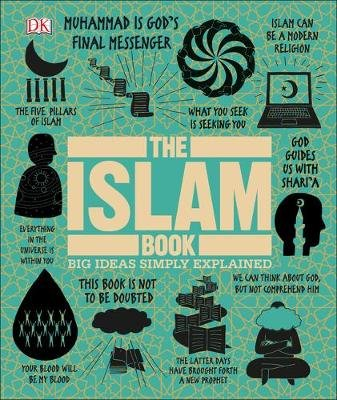 The Islam Book - Big Ideas Simply Explained (Hardcover): Dk
