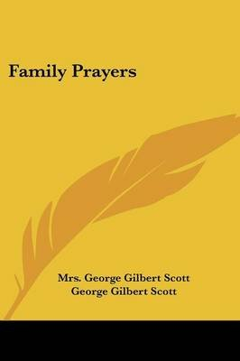 Family Prayers (Paperback): George Gilbert Scott