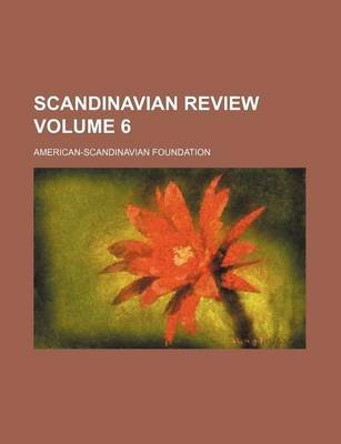 Scandinavian Review Volume 6 (Paperback): American-Scandinavian Foundation