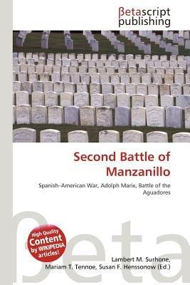 Second Battle of Manzanillo (Paperback): Lambert M. Surhone, Mariam T. Tennoe, Susan F. Henssonow