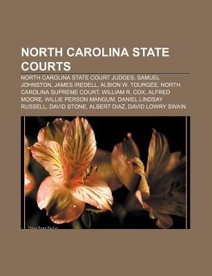 North Carolina State Courts - North Carolina State Court Judges, Samuel Johnston, James Iredell, Albion W. Tourgee, North...