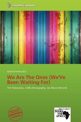 We Are the Ones (We've Been Waiting For) (Paperback): Jacob Aristotle
