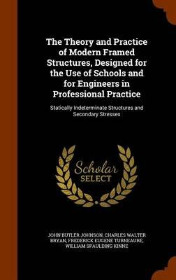 The Theory and Practice of Modern Framed Structures, Designed for the Use of Schools and for Engineers in Professional Practice...