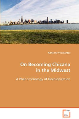 On Becoming Chicana in the Midwest (Paperback): Adrienne Viramontes
