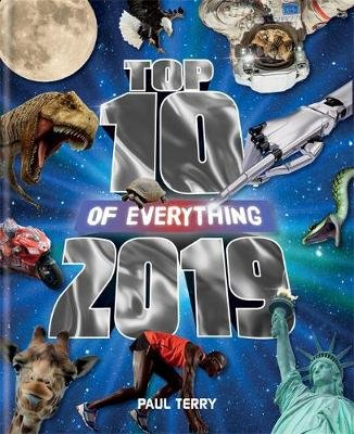 Top 10 of Everything 2019 - The Ultimate Record Book of 2019 (Hardcover): Paul Terry